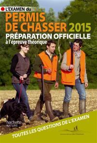 L'examen du permis de chasser 2015