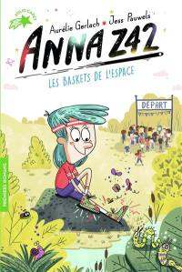 Anna Z42. Volume 6, Les baskets de l'espace