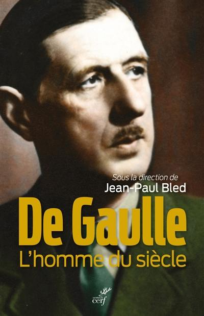 De Gaulle, l'homme du siècle