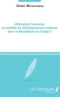 Littérature française, un modèle de développement national pour la République du Congo ?