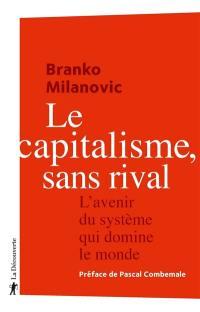 Le capitalisme, sans rival