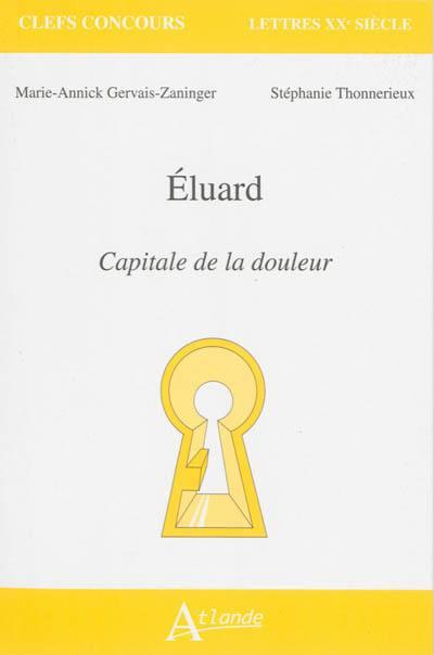 Paul Eluard, Capitale de la douleur