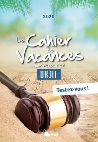 Le cahier de vacances pour réussir en droit