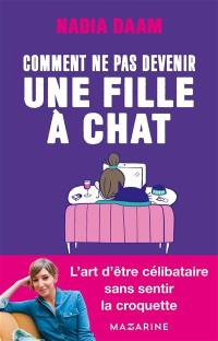 Comment ne pas devenir une fille à chat
