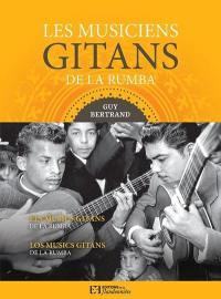 Les musiciens gitans de la rumba = Els musics gitanos de la rumba = Los musicians gitans de la rumba