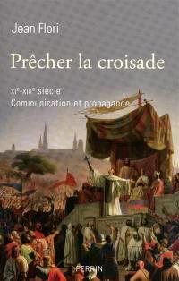 Prêcher la croisade, XIe-XIIIe siècle