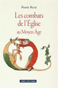 Les combats de l'Eglise au Moyen Age