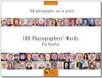 100 photographes ont la parole = 100 photographers' words