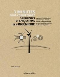 3 minutes pour comprendre 50 principes et applications de l'ingénierie