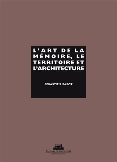 L'art de la mémoire, le territoire et l'architecture