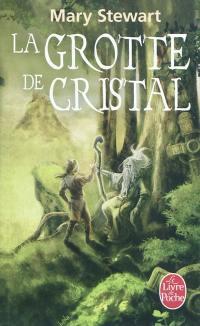 Le cycle de Merlin. Vol. 1. La grotte de cristal