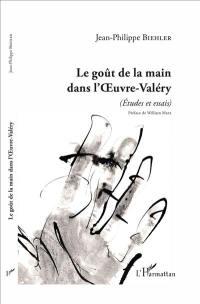 Le goût de la main dans l'Oeuvre-Valéry (études et essais)