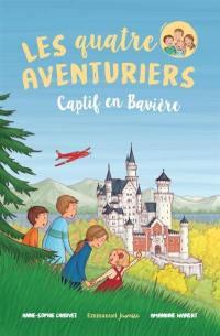 Les quatre aventuriers. Volume 5, Captif en Bavière