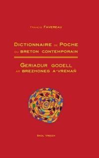 Dictionnaire de poche du breton contemporain. Geriadur godell ar brezhoneg a-vremañ : brezhoneg-galleg, galleg-brezhoneg