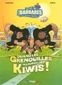 Allez ! Les Barbares. Volume 2, Quand les grenouilles mangent des kiwis