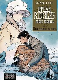 Ethan Ringler, agent fédéral. Volume 3, Quand viennent les ombres