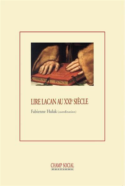 Lire Lacan au XXIe siècle