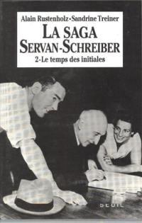 La Saga Servan-Schreiber. Volume 2, Le Temps des initiales