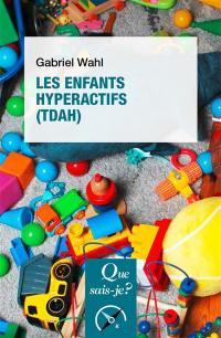 Les enfants hyperactifs (TDAH)