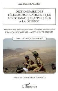 Dictionnaire des télécommunications et de l'informatique appliquées à la défense. Volume 1, Français-anglais