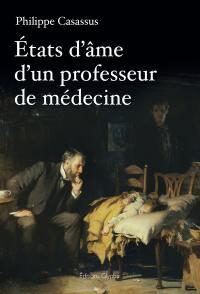 Etats d'âme d'un professeur de médecine
