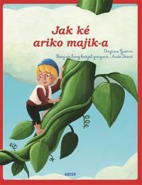 Jack et le haricot magique = Jak ké ariko majik-a