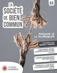 La société de bien commun. Volume 4, Notre lien à la vulnérabilité