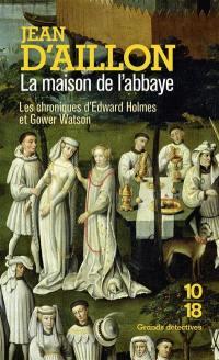 Les chroniques d'Edward Holmes et Gower Watson, La maison de l'abbaye