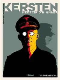Kersten, médecin d'Himmler. Volume 1, Pacte avec le mal