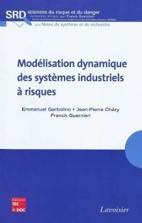 Modélisation dynamique des systèmes industriels à risques