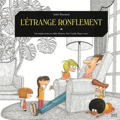 Une enquête menée par Adèle, Hortense, Paul, Camille, Hugo et vous !, L'étrange ronflement