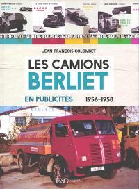 Les camions Berliet en publicités : 1956-1958