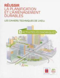 Réussir la planification et l'aménagement durables. Volume 3, Activités économiques