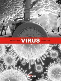 Virus. Vol. 3. Rébellion