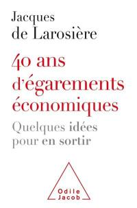 40 ans d'égarements économiques