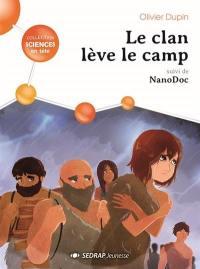 Le clan lève le camp; Suivi de Nanodoc