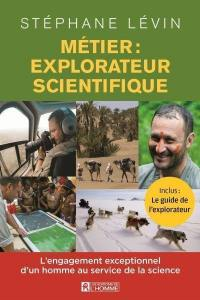Métier : explorateur scientifique