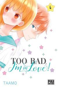 Too bad, I'm in love !. Volume 4,