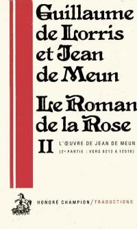 Le roman de la rose. Volume 2-2, Vers 8213-12510