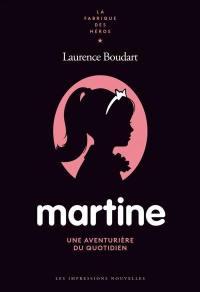 Martine : une aventurière du quotidien