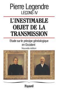 Leçons. Volume 4, L'inestimable objet de la transmission