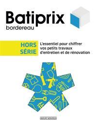 Batiprix. Volume Hors série, L'essentiel pour chiffrer vos petits travaux