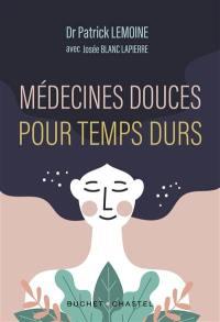 Médecines douces pour temps durs : les meilleurs thérapies alternatives testées par un médecin
