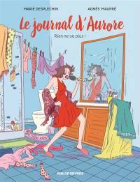 Le journal d'Aurore. Volume 2, Rien ne va plus !