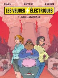 Les veuves électriques. Volume 1, Deuil atomique
