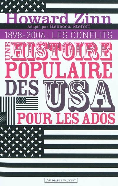 Une histoire populaire des USA pour les ados. Volume 2, 1898-2006