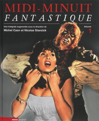 Midi-Minuit fantastique : l'intégrale. Volume 1