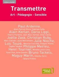 Transmettre : art, pédagogie, sensible