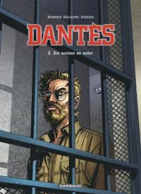 Dantès. Volume 2, Six années en enfer