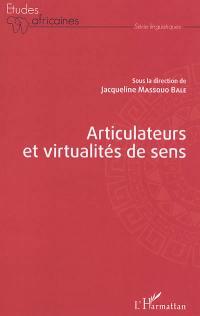Articulateurs et virtualités de sens